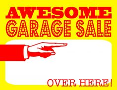 DIY PRINTABLE AWESOME GARAGE SALE SIGNS...from Cul-de-sac Cool! In order for you to drive traffic to your garage sale, you need to have great signs. Never fear, I'm here to help your garage sale get noticed and be the most popular on the block. Use just one, or print them all and have an Awesome Garage Sale!