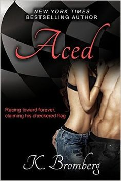 Aced (Driven, #8) by K. Bromberg