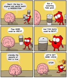 Literally the conversation between my brain & heart. Smh.