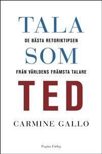 Tala som TED : de bästa retoriktipsen från världens främsta talare