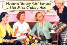 Crabby, No more pills for you.  Funny Vintage Humor
