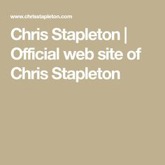 Chris Stapleton | Official web site of Chris Stapleton