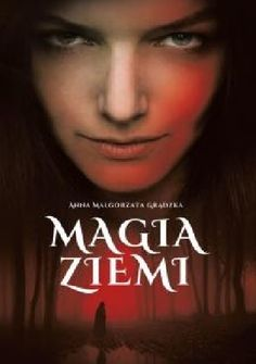 Grądzka, Anna Małgorzata.  Magia Ziemi /  Gdynia : Novae Res - Wydawnictwo Innowacyjne, 2015. --  317 s.