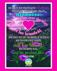 May you all be blessed! Daily Bible Inspiration, Proverbs 31, Call Her, Happy Mothers Day, Blessed, Wisdom, Mother's Day