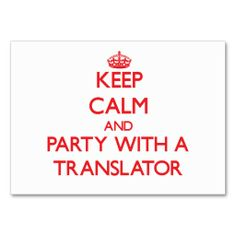 Keep Calm and Party With a Translator Business Cards