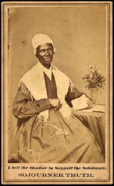 "Sojourner Truth ( c. 1797 – November 26, 1883)  ""That man over there says that women need to be helped into carriages, and lifted over ditches, and to have the best place everywhere. Nobody ever helps me into carriages, or over mud-puddles, or gives me any best place! And ain't I a woman? Look at me! Look at my arm! I have ploughed and planted, and gathered into barns, and no man could head me! And ain't I a woman?..."""
