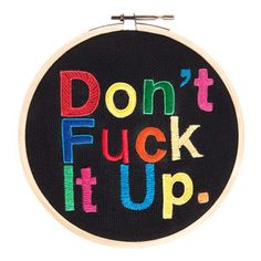 Embroidered Don't F_ck It Up, $18, now featured on Fab.