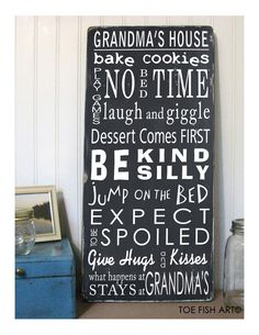 Grandma's House Rules -- could make this as a printable and gift it for Xmas