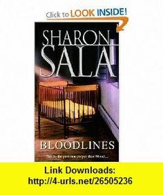 Bloodlines (9780778321613) Dinah McCall, Sharon Sala , ISBN-10: 0778321614  , ISBN-13: 978-0778321613 ,  , tutorials , pdf , ebook , torrent , downloads , rapidshare , filesonic , hotfile , megaupload , fileserve