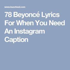 78 Beyoncé Lyrics For When You Need An Instagram Captio