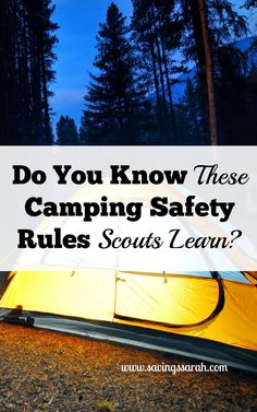 How much do you know about camping safety? Test your knowledge of these important camping safety rules that Scouts learn.