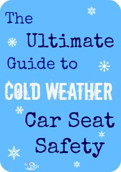 Ultimate guide to cold weather car seat safety -- everything you need to know to keep the baby's safe http://thestir.cafemom.com/baby/150400/cold_weather_car_seat_safety?utm_medium=sm&utm_source=pinterest&utm_content=thestir