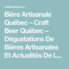 Bière Artisanale Québec – Craft Beer Québec – Dégustations De Bières Artisanales Et Actualités De La Scène Brassicole Québécoise – Quebec's Craft Beer Reviews And News