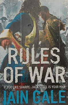 Rules of by Iain Gale - HarperCollins Publishers - Jack Steel first introduced in Man of Honour is a splendid on a new and… Bernard Cornwell, War Novels, Retail Websites, Man Of Honour, Book Summaries, British Army, Historical Fiction, Book Lovers, Book Worms