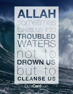 Allah sometimes takes us to troubled waters not to drown us, but to cleanse us. Allah Quotes, Muslim Quotes, Quran Quotes, Islamic Quotes, Islamic Art, Famous Inspirational Quotes, Lord, Islamic Teachings, Zindagi Quotes
