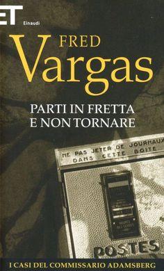 Parti in fretta e non tornare. I casi del commissario Adamsberg. Vol. 3 - Fred Vargas - Libro - Einaudi - Super ET | IBS