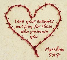 Praying for those that persecute you is one of the hardest things to do with the biggest rewards. Matthew 5:44