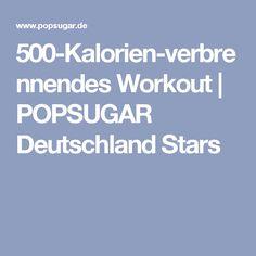 500-Kalorien-verbrennendes Workout | POPSUGAR Deutschland Stars