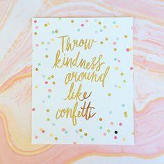 Throw Kindness Around Like Confetti by KelseyCarlsonArt on Etsy