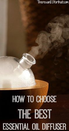 How to Choose The Best Essential Oil Diffuser- Learn about nebulizing, ultrasonic, heat vaporizing, and evaporative diffusers and my favorite brands for each one. #diffusers #essentialoils #bestdiffuser
