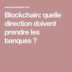 Blockchain: quelle direction doivent prendre les banques ?
