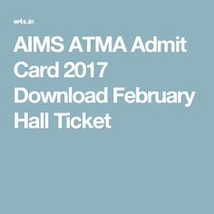 AIMS ATMA Admit Card 2017 Download February Hall Ticket