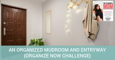 EPISODE 25: AN ORGANIZED MUDROOM AND ENTRYWAY {ORGANIZE NOW CHALLENGE}