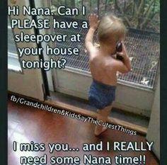 Need Nana time