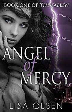 Angel of Mercy (The Fallen Book 1) by Lisa Olsen, http://www.amazon.co.uk/dp/B0056A2H4G/ref=cm_sw_r_pi_dp_DVixvb06CXXFP