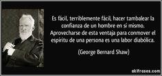 frase-es-facil-terriblemente-facil-hacer-tambalear-la-confianza-de-un-hombre-en-si-mismo-george-bernard-shaw-