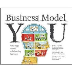 Business Model You: A One-Page Method For Reinventing Your Career (Paperback)  http://www.picter.org/?p=1118156315