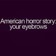 American horror story: your eyebrows. Lol!!! ;-) | repost from @lady_le_mort @boobista