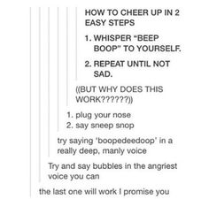 Repeat until not sad.