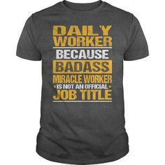 AWESOME TEE FOR DAILY WORKER T-SHIRTS, HOODIES, SWEATSHIRT (22.99$ ==► Shopping Now)