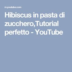 Hibiscus in pasta di zucchero,Tutorial perfetto - YouTube