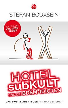Hotel subKult und die BDSM-Idioten: kostenlose XXL-Leseprobe (Idiotenreihe 2)