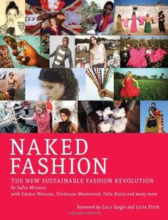 "i've got ""Naked Fashion: The New Sustainable Fashion Revolution"" for my b-day)"