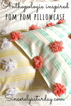 How to make Anthropologie inspired pom pom pillowcases. My version costs less than $8.00 compared to Anthro