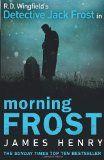 Morning Frost : a DS Jack Frost investigation / James Henry.