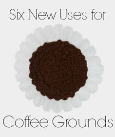 Discover six new uses for those leftover coffee grounds.