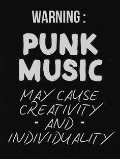 Warning: Punk music may cause creativity and individuality.