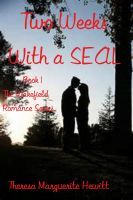 Two Weeks With a SEAL : Book 1 The Wakefield Romance Series, an ebook by Theresa Marguerite Hewitt at Smashwords