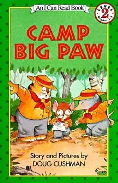 Camp Big Paw by Doug Cushman. Cyril and his cabin mates Ben and Obie run into trouble with the camp bully during Field Day contests at Camp Big Paw.