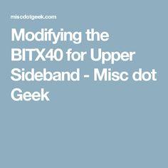 Modifying the BITX40 for Upper Sideband - Misc dot Geek