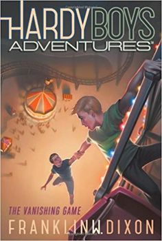 The Vanishing Game Hardy Boys Adventures Franklin W Dixon 9781442459816