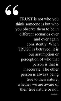 Trust is a tricky thing.  I've learned to always make my responses in love, never fear, but lost trust is an aching thing.