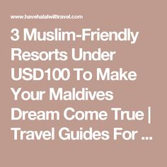 3 Muslim-Friendly Resorts Under USD100 To Make Your Maldives Dream Come True | Travel Guides For Muslim Travellers | Have Halal, Will Travel