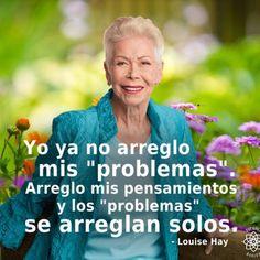 Yo ya no arreglo mis problemas, arreglo mis pensamientos...