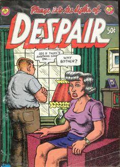 Despair, cover art by Robert Crumb Robert Crumb, Comic Book Covers, Comic Books Art, Fritz The Cat, Underground Comics, Alternative Comics, Black And White Comics, Comic Panels, Vintage Comics