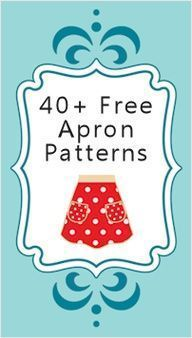 40+ Apron patterns...want to make the Lady apron